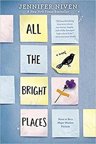 O'mya, what a book: All the bright places by Jennifer Niven